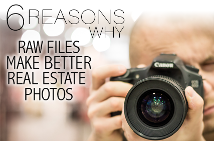 6 Reasons Why RAW Files Make Better Real Estate Photos
